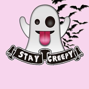Stay Creepy - Ghost Emoji by therealcrybaby