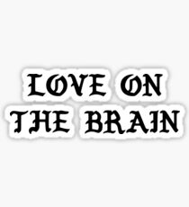 RIHANNA - LOVE ON THE BRAIN  Sticker