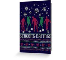 Season's Eatings Greeting Card