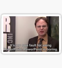 "Dwight from The Office ""Powerpoint is boring"" Sticker"
