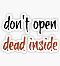 Don't Open Dead Inside - The Walking Dead Sticker