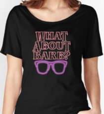What About Barb ? Women's Relaxed Fit T-Shirt