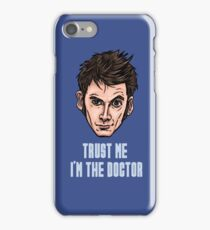 Trust me I'm The Doctor iPhone Case/Skin