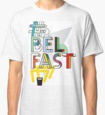 #Belfast Classic T-Shirt