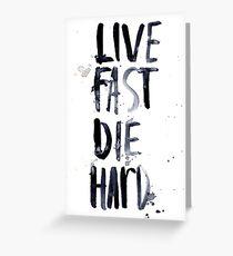live fast, die hard Greeting Card