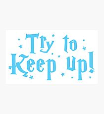 try to keep up (magic) Photographic Print