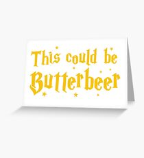 This could be butterbeer Greeting Card