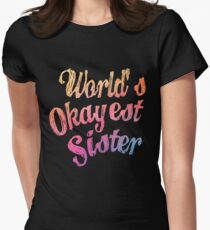 World's Okayest Sister Women's Fitted T-Shirt