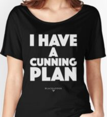 Blackadder quote - I have a cunning plan Women's Relaxed Fit T-Shirt