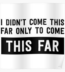 I didn't come this far to only come this far Poster