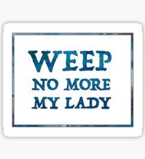 Weep No More Sticker