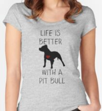 Life is better with a pit bull Women's Fitted Scoop T-Shirt