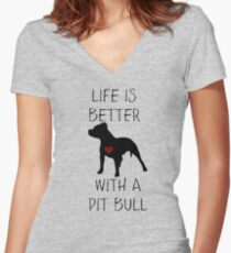 Life is better with a pit bull Women's Fitted V-Neck T-Shirt