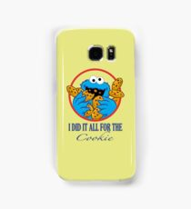 Did It All For the Cookie Samsung Galaxy Case/Skin