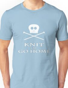 Knit or Go Home Unisex T-Shirt