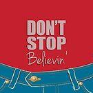 Don't Stop Believin' by queenofbimbania