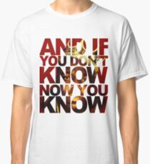 And If You Don't Know 2 Classic T-Shirt