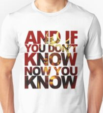 And If You Don't Know 2 Unisex T-Shirt