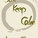 Just Keep Calm - Breathe by themindfulart