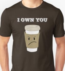 I OWN YOU Unisex T-Shirt