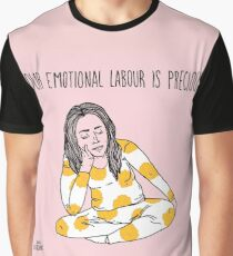 Your Emotional Labour is Precious Graphic T-Shirt