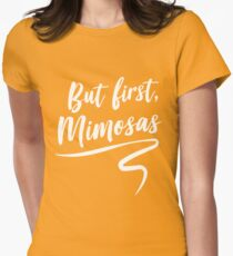 But first mimosas Womens Fitted T-Shirt