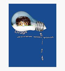 Drugs screw with your mind Photographic Print