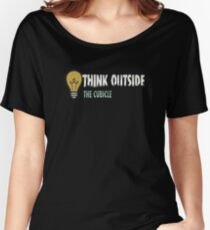 Think outside the cubicle Women's Relaxed Fit T-Shirt