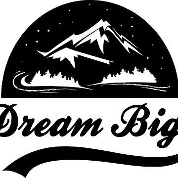 Dream Big by conceptitude