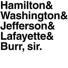 Hamilton- Hamilton & Washington & Jefferson & Lafayette & Burr, sir. by NerdgasmsByKat