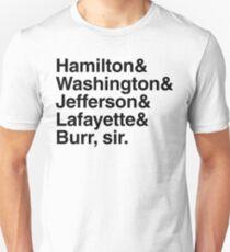 Hamilton- Hamilton & Washington & Jefferson & Lafayette & Burr, sir. T-Shirt