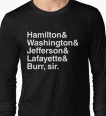 Hamilton- Hamilton & Washington & Jefferson & Lafayette & Burr, sir. Long Sleeve T-Shirt