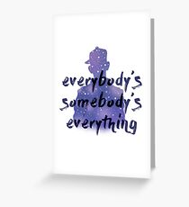 """Everybody's Something"" Chance the Rapper Lyric Grußkarte"