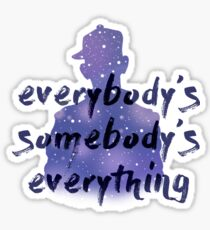 """Everybody's Something"" Chance the Rapper Lyric Sticker"