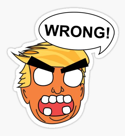 angry zombie trump is wrong again Glossy Sticker