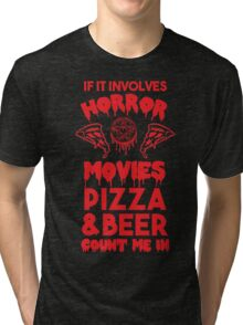 Horror Movies, Pizza and Beer Tri-blend T-Shirt
