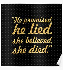 he promised he lied... Inspirational Quote (Square) Poster