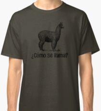 Cómo se llama? Classic T-Shirt
