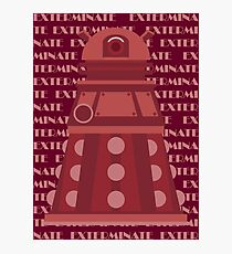 Exterminate Red Photographic Print
