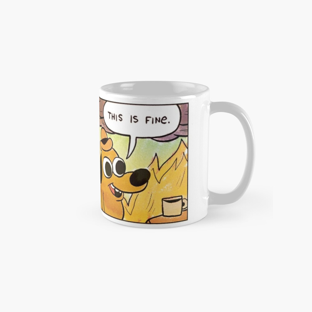 This is fine Mugs