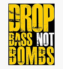 Drop Bass Not Bombs  (mustard/white)  Photographic Print