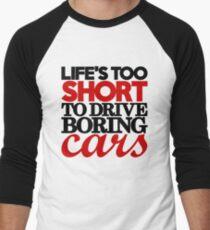 Life's too short to drive boring cars (4) Men's Baseball ¾ T-Shirt
