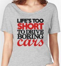 Camiseta ancha para mujer La vida es demasiado corta para conducir autos aburridos (4)