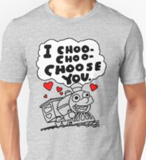 I Choo - Choo - Choose You T-Shirt