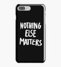 Nothing Else Matters, brush design iPhone 7 Plus Case