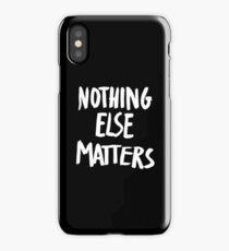 Nothing Else Matters, brush design iPhone Case