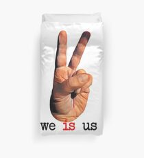 we is us Duvet Cover