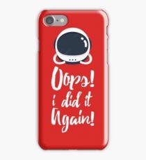 Oops! i did it again! iPhone Case/Skin