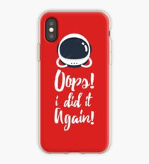 Oops! i did it again! iPhone Case