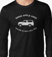 Drink apple juice 'cause OJ will kill you Long Sleeve T-Shirt